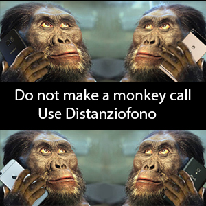 Do-not-make-a-monkey-call-use-Distanziofono